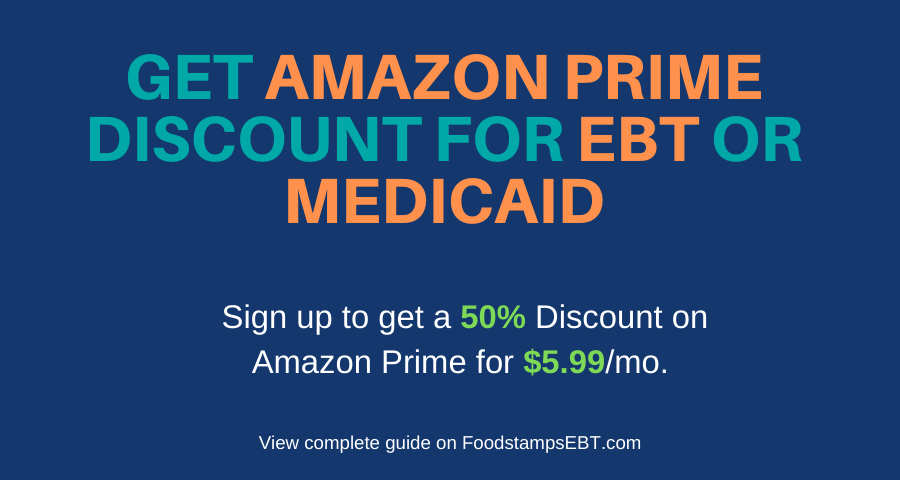 """Get Amazon Prime Discount for EBT or Medicaid"""