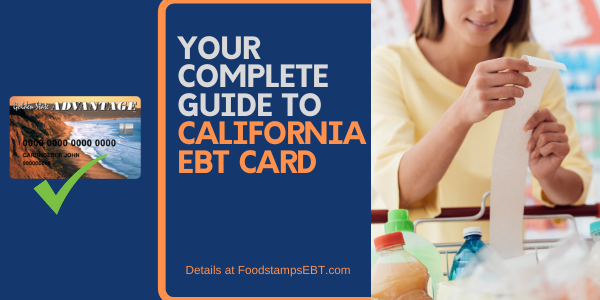 """Your Complete Guide to California EBT Card"""