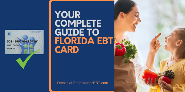 Florida EBT Card [2020 Guide] - Food Stamps EBT