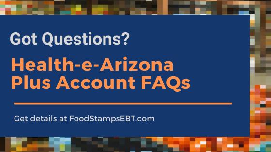 """Health-e-Arizona Plus account FAQS"""
