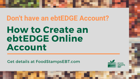 """How to Create an ebtEDGE Online Account"""