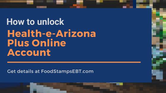 """How to unlock Health-e-Arizona Plus Account"""