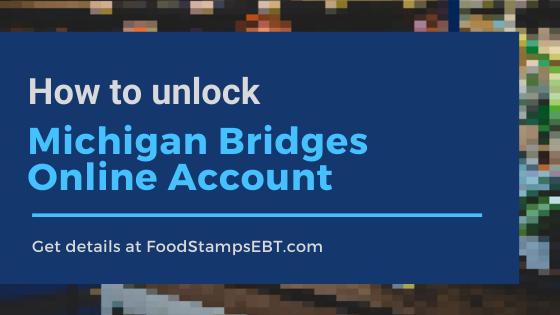 """""""How to unlock Michigan Bridges Online Account"""""""