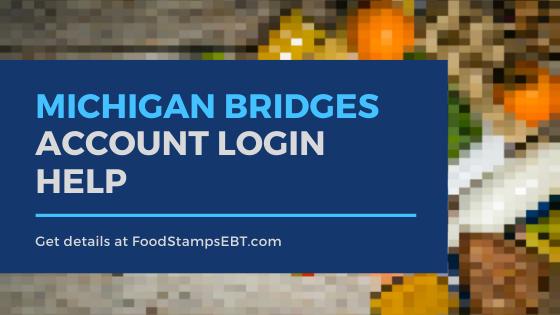 """Michigan Bridges Account Login Help"""