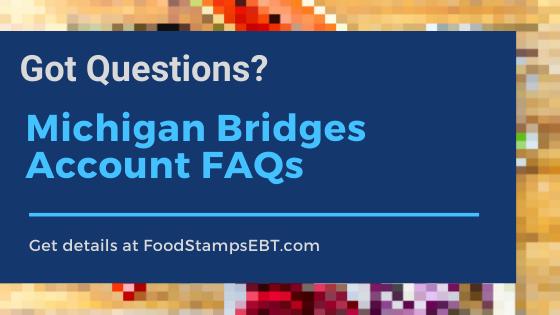 """""""Michigan Bridges account FAQS"""""""