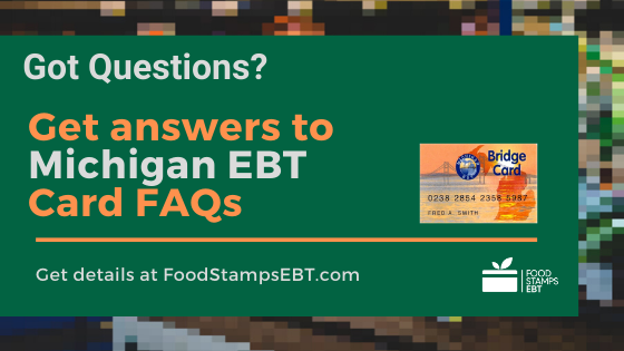 """Michigan EBT Card FAQs"""