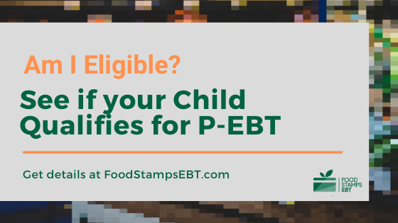 """Pandemic EBT Eligibility Requirements"""