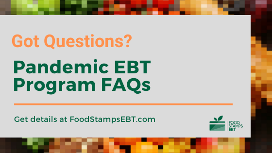 """Pandemic EBT Program FAQS"""