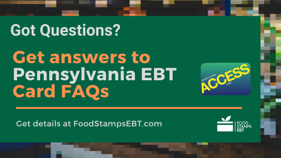"""Pennsylvania EBT Card FAQs"""