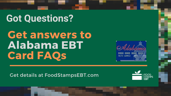 """""""Alabama EBT Card FAQs"""""""