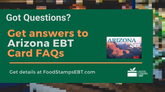 """Arizona EBT Card FAQs"""