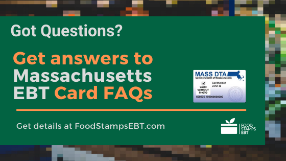 """Massachusetts EBT Card FAQs"""