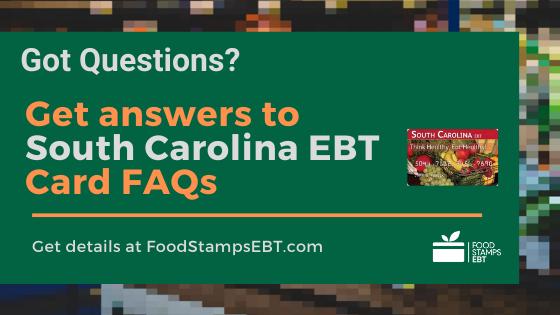 """""""South Carolina EBT Card FAQs"""""""