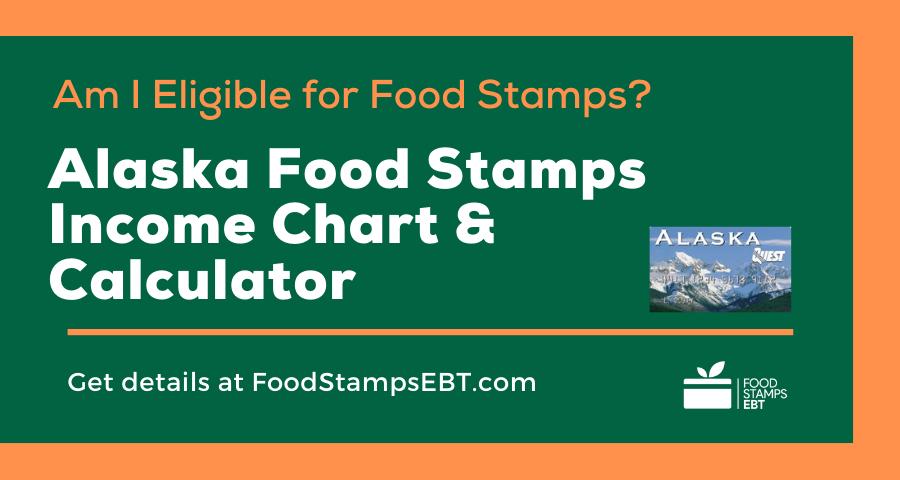 """""""Alaska Food Stamps Income Chart and Calculator"""""""