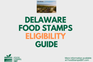 """Delaware Food Stamps Eligibility Guide"""