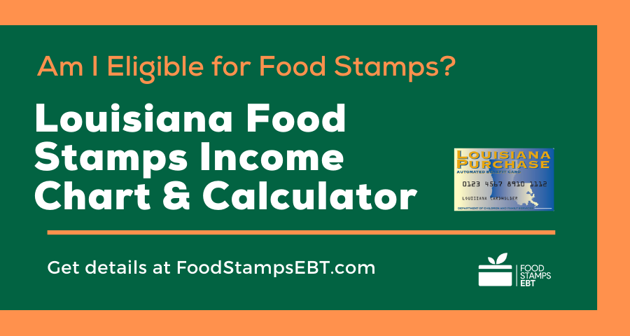 """Louisiana Food Stamps Income Chart and Calculator"""