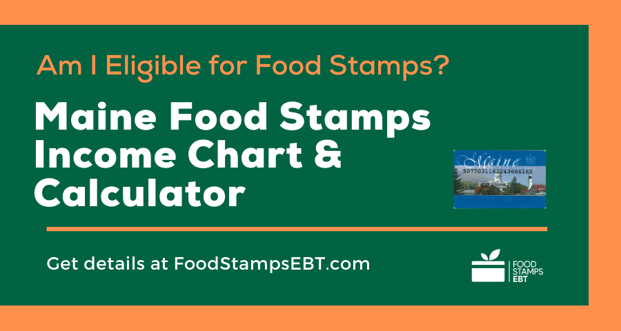 """Maine Food Stamps Income Chart and Calculator"""