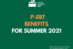 """""""When will P-EBT loaded for Summer 2021"""""""