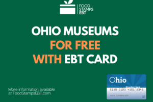 """""""Visit Popular Ohio Museums for Free with an EBT"""""""
