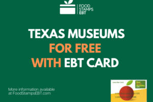 """""""Visit Popular Texas Museums for Free with an EBT Card"""""""