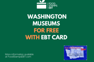 """""""Visit Popular Washington Museums for Free with an EBT"""""""