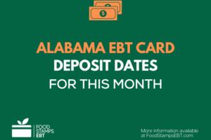 """Food Stamps Deposit Schedule in Alabama"""