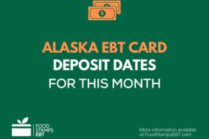 """Food Stamps Deposit Schedule in Alaska"""