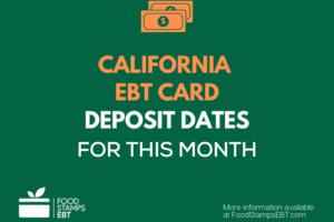 """Food Stamps Deposit Schedule in California"""