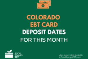 """Food Stamps Deposit Schedule in Colorado"""